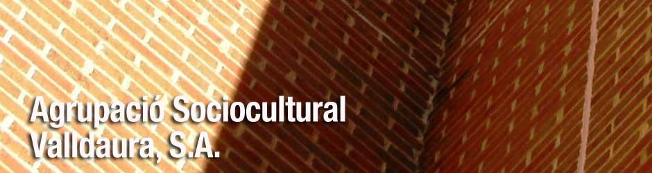 Agrupació Sociocultural Valladaura, SA